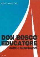 Don Bosco educatore. Scritti e testimonianze