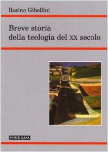 Copertina di 'Breve storia della teologia del XX secolo'