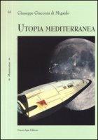 Utopia mediterranea - Giaconia di Migaido Giuseppe