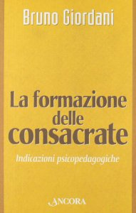 Copertina di 'La formazione delle consacrate. Indicazioni psicopedagogiche'