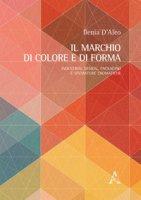 Il marchio di colore e di forma. Industrial design, packaging e sfumature cromatiche - D'Aleo Ilenia