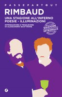 Una stagione all'inferno - Poesie - Illuminazioni - Arthur Rimbaud