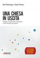 Una Chiesa in uscita - Ezio Falavegna, Dario Vivian