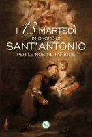 I 13 marted� in onore di Sant'Antonio per le nostre famiglie