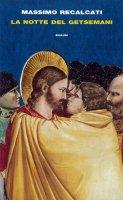 La notte del Getsemani - Massimo Recalcati