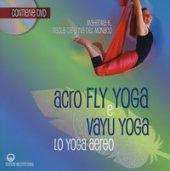 Acroflyyoga e vayu yoga. Lo yoga aereo. Con DVD video - Mahatma K.