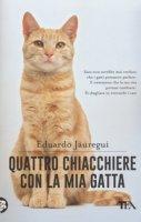 Quattro chiacchiere con la mia gatta - Jáuregui Eduardo