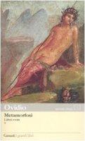 Metamorfosi. Testo latino a fronte - Ovidio P. Nasone