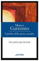 I profeti della porta accanto - Marco Garzonio