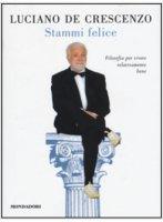 Stammi felice - Luciano De Crescenzo