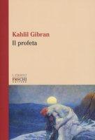 Il profeta. Testo inglese a fronte - Gibran Kahlil
