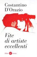 Vite di artiste eccellenti - Costantino D'Orazio