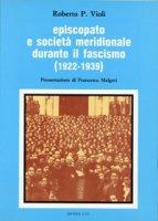 Episcopato e società meridionale durante il fascismo (1922-1939) - Violi Roberto P.