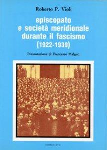 Copertina di 'Episcopato e società meridionale durante il fascismo (1922-1939)'