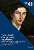 Con gli occhi dei maestri - Caroli Flavio