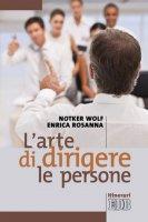 L'arte di dirigere le persone - Notker Wolf, Enrica Rosanna