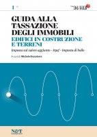 Guida alla Tassazione degli immobili 1 - EDIFICI IN COSTRUZIONE E TERRENI - Michele Brusaterra