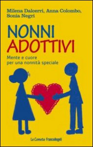 Copertina di 'Nonni adottivi. Mente e cuore per una nonnità speciale'