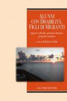 Alunni con disabilità, figli di migranti - Roberta Caldin