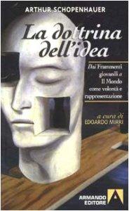 Copertina di 'La dottrina dell'idea. Dai frammenti giovanili a Il mondo come volontà e rappresentazione'