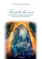 Tessuti di voci. Il coro Santa Maria Maddalena tra unisono e polifonia - Marchiori Nausicàa