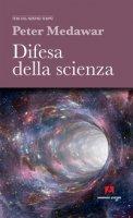 Difesa della scienza - Medawar Peter B.