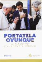 Portatela ovunque. Al Giubileo 2015 con la croce di Lampedusa.