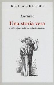 Copertina di 'Una storia vera e altre opere scelte da Alberto Savinio'