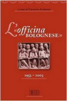 L' «officina bolognese» 1953-2003