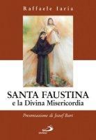 Santa Faustina e la divina misericordia - Iaria Raffaele