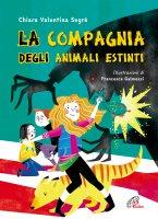 La compagnia degli animali estinti - Chiara V. Segré