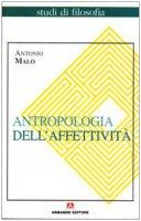 Antropologia dell'affettività - Antonio Malo