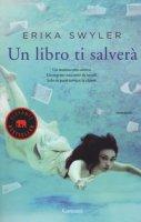 Un libro ti salverà - Swyler Erika