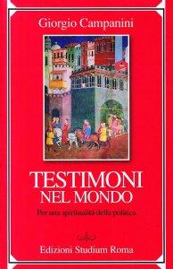 Copertina di 'Testimoni nel mondo. Per una spiritualità della politica'