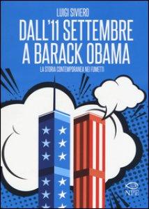 Copertina di 'Dall'11 settembre a Barack Obama. La storia contemporanea nei fumetti'