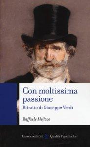 Copertina di 'Con moltissima passione. Ritratto di Giuseppe Verdi'