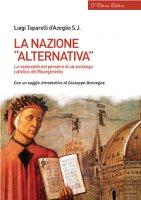 """La nazione """"alternativa"""" - Luigi Taparelli d'Azeglio"""
