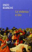 La violenza e Dio - Enzo Bianchi