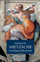 La genealogia della morale - Friedrich W. Nietzsche