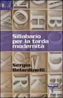 Sillabario per la tarda modernità - Belardinelli Sergio