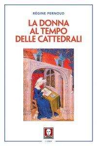 Copertina di 'La donna al tempo delle cattedrali'