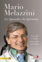 Lo sguardo e la speranza - Mario Melazzini