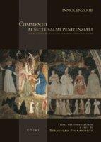 Commento ai Sette salmi penitenziali. Testo latino a fronte - Innocenzo III