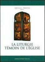 La liturgie t�moin de l'�glise - Lossky Andr�, Sodi Manlio