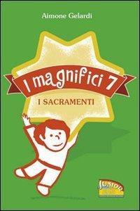 Copertina di 'I magnifici sette. I sacramenti'
