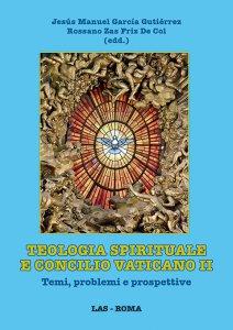 Copertina di 'Teologia spirituale e Concilio Vaticano II'