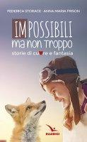 Impossibili ma non troppo - Federica Storace, Anna Maria Frison