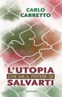 L'utopia che ha il potere di salvarti