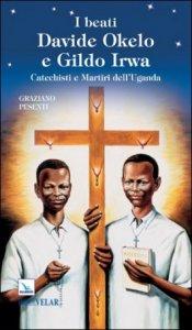 Copertina di 'I beati Davide Okello e Gildo Irwa'