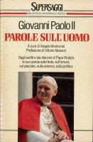 Parole sull'uomo - Giovanni Paolo II